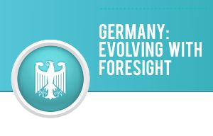 Germany: Evolving with Foresight
