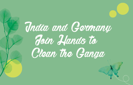 India and Germany Join Hands to Clean the Ganga