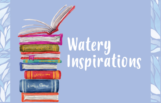 Watery Inspirations